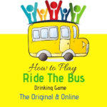 Awesome Version of How to Play Ride the Bus Drinking Game