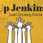 Who Wants to Play Up Jenkins Coin Drinking Game